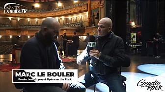 Découvrez Opéra on the Rock avec l'interview du producteur du projet Marc Le Bouler au coeur du Angers Nantes Opéra.