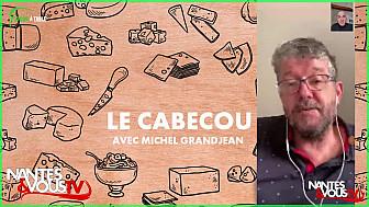 Nantes & Vous TV - À la découverte du Cabécou avec Michel Grandjean - 'Tous à Table'
